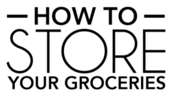 How to Store Your Groceries